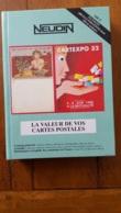 NEUDIN 1999 LA VALEUR DE VOS CARTES POSTALES  512 PAGES 600 ILLUSTRATIONS COUVERTURE RIGIDE - Books