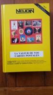 NEUDIN 1993 LA VALEUR DE VOS CARTES POSTALES  512 PAGES 400 ILLUSTRATIONS COUVERTURE RIGIDE - Livres