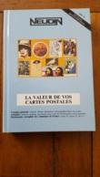 NEUDIN 1996 LA VALEUR DE VOS CARTES POSTALES  512 PAGES 400 ILLUSTRATIONS COUVERTURE RIGIDE - Livres