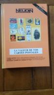 NEUDIN 1994 LA VALEUR DE VOS CARTES POSTALES  512 PAGES 400 ILLUSTRATIONS COUVERTURE RIGIDE - Livres