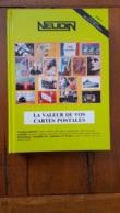NEUDIN 1997 LA VALEUR DE VOS CARTES POSTALES  512 PAGES 400 ILLUSTRATIONS COUVERTURE RIGIDE - Livres