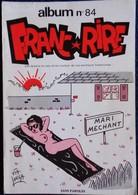 Franc * Rire - Album N° 84 - Éditions Rouff - ( 1978 ) . - Humour