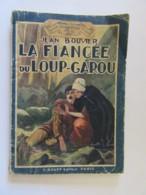 Collection Mon Roman N°89 - La Fiancée Du Loup-Garou Par Jean Bouvier - F. ROUFF Editeur, Paris - Qqles Gravures - Books, Magazines, Comics