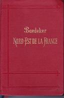 1908 Guide Baedeker Nord-Est De La France: Champagne, Ardennes, Lorraine, Vosges, Bourgogne, Franche-Comté, Nivernais - Bourgogne