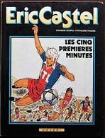 BD ERIC CASTEL - 9 - Les Cinq Premières Minutes - EO 1984 - Eric Castel