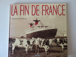 """""""La Fin De France"""" Daniel Hillion 1995 Le Dernier Voyage Du Paquebot Et Sa Fin à Quai Au Havre - Culture"""