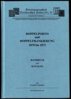 Ref 1283 - 1999 Book - Spalink Franco Prussian War Germany France - Doppelporto Und Doppelfrankierung 1870-1872 - 4. 1789-1914