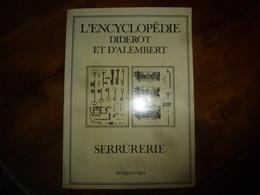 L'ENCYCLOPEDIE Diderot Et D'Alembert - Recueil De Planches Sur La Ferronnerie , La Serrurerie;  Etc (édition 1986) - Encyclopédies