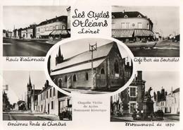 45. CPSM. LES AYDES ORLEANS. Rte Nationale, Café Des Touristes, Ancienne Rte De Chartres, Monument 1870. Chapelle. - Orleans