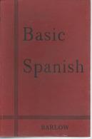 Basic Spanish: Joseph Barlow, Ed. G. Bell And Sons (1951) London, 194 Pgs - Woordenboeken