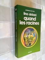 PRÉSENCE DU FUTUR N° 260   QUAND LES RACINES   Lino ALDANI    Editions DENOËL - 1978 - Presses De La Cité