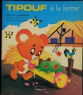 TIPOUF à La FERME - Éditions TOURET - ( 1976 ) . - Bücher, Zeitschriften, Comics