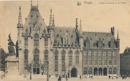 CPA - Belgique - Brugge - Bruges - L'Hôtel Provincial Et La Poste - Brugge