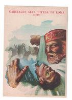 CARTOLINA CARTE POSTALE  ASSOCIAZIONE NAZIONALE VOLONTARI DI GUERRA  GARIBALDI ALLA DIFESA DI ROMA - Publicidad