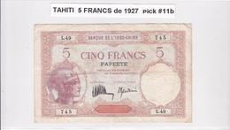 BILLET 5 FRANCS De 1927 De TAHITI Papeete L.49 - Banque De L'indochine Surcharge Polynésie Francaise @ Pick 11b - Papeete (French Polynesia 1914-1985)