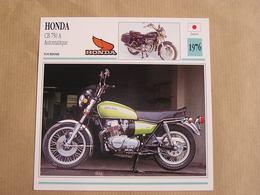 HONDA CB 750 A Automatique Japan Japon 1976  Moto Fiche Descriptive Motocyclette Motos Motorcycle Motocyclette - Zonder Classificatie