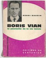 Boris Vian La Poursuite De La Vie Totale Par H.Baudin (livre Dédicacé à T.Rabaud - Biographie