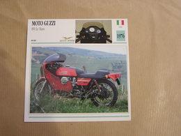 MOTO GUZZI 850 Le Mans  Italie 1976  Moto Fiche Descriptive Motocyclette Motos Motorcycle Motocyclette - Geïllustreerde Kaarten