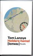 Tom Lanoye Heldere Hemel Novelle Harde Kaft  Blz 91 Boekje - Livres, BD, Revues
