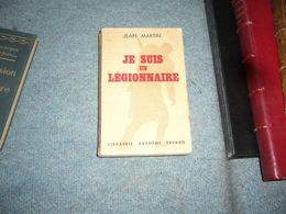 ( Légion Etrangère ) Jean Martin  Je Suis Un Legionnaire - Guerre 1939-45
