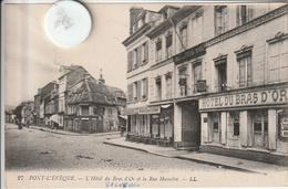 14 -Très Belle Carte Postale Ancienne De  PONT L'EVEQUE  L'Hotel Du Bras D'Or Et La Rue Hamelin - Pont-l'Evèque