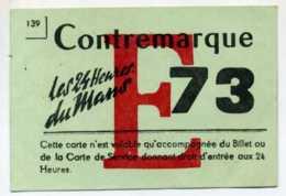 BILLET CONTREMARQUE DES 24 H DU MANS - 1973 - Publicité Kanterbrau - Publicité