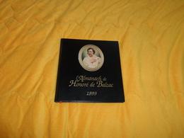 L'ALMANACH DE HONORE DE BALZAC 1999 NON ECRIT... - Calendriers