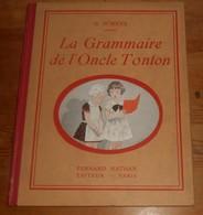 La Grammaire De L'oncle Tonton. G. Schnée. 1934. - Livres, BD, Revues