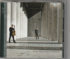 Cd  CASTELNUOVO TEDESCO  Complete Music For Two Gitars DUO PACE POLI CAPPELLI (2 Cd) Etat: TTB Port 140 GR - Classique