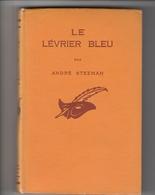 STANISLAS ANDRE STEEMAN LE LEVRIER BLEU    AVEC DEDICACE DE L'AUTEUR - Le Masque