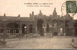 CAMBRAI APRES LA LIBERATION - LA GARE ANNEXE VUE DE L'EXTERIEUR - War 1914-18