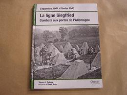 LA LIGNE SIEGFRIED Combats Aux Portes De L'Allemagne Guerre 40 45 Campagne Armées Aix La Chapelle Aachen Hürtgenwald - Guerre 1939-45