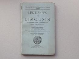 LES DANSES DU LIMOUSIN: Livre 1943 Broché - 56 Photos 33 Graphiques - Etude Sur Les Costumes - BLANCHARD - Vieux Papiers