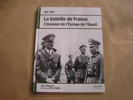 LA BATAILLE DE FRANCE L'Invasion De L'Europe De L'Ouest Guerre 40 45 Campagne Armées Meuse Rommel Dinant Sedan Cambrai - Oorlog 1939-45