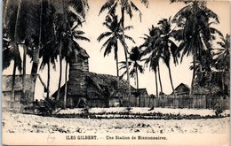 OCEANIE -- KIRIBATI --  Iles Gilbert - Une Station De Missionnaires - Kiribati