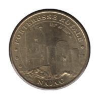 12003 - MEDAILLE TOURISTIQUE MONNAIE DE PARIS 12 - Forteresse Royale Najac - 2006 - Monnaie De Paris