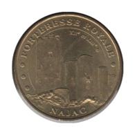 12005 - MEDAILLE TOURISTIQUE MONNAIE DE PARIS 12 - Forteresse Royale Najac - 2006 - Monnaie De Paris