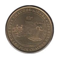 15001 - MEDAILLE TOURISTIQUE MONNAIE DE PARIS 15 - Chaudes Aigues - 2002 - Monnaie De Paris