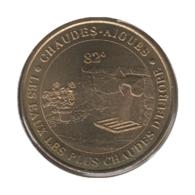 15003 - MEDAILLE TOURISTIQUE MONNAIE DE PARIS 15 - Chaudes Aigues - 2002 - Monnaie De Paris