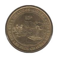 15005 - MEDAILLE TOURISTIQUE MONNAIE DE PARIS 15 - Chaudes Aigues - 2007 - Monnaie De Paris
