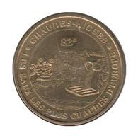 15007 - MEDAILLE TOURISTIQUE MONNAIE DE PARIS 15 - Chaudes Aigues - 2007 - Monnaie De Paris