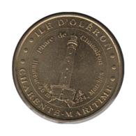 17007 - MEDAILLE TOURISTIQUE MONNAIE DE PARIS 17 - Ile D'Oléron - 2006 - 2006