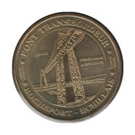 17009 - MEDAILLE TOURISTIQUE MONNAIE DE PARIS 17 - Pont Transbordeur - 2012 - Monnaie De Paris