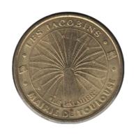 31003 - MEDAILLE TOURISTIQUE MONNAIE DE PARIS 31 - Les Jacobins Mairie De Toulouse - 2005 - Monnaie De Paris
