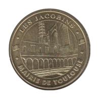 31014 - MEDAILLE TOURISTIQUE MONNAIE DE PARIS 31 - Les Jacobins Mairie De Toulouse - 2012 - Monnaie De Paris