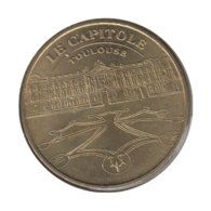 31022 - MEDAILLE TOURISTIQUE MONNAIE DE PARIS 31 - Le Capitole Toulouse - 2006 - Monnaie De Paris