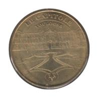 31023 - MEDAILLE TOURISTIQUE MONNAIE DE PARIS 31 - Le Capitole Toulouse - 2006 - Monnaie De Paris