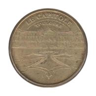 31024 - MEDAILLE TOURISTIQUE MONNAIE DE PARIS 31 - Le Capitole Toulouse - 2011 - Monnaie De Paris