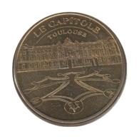31026 - MEDAILLE TOURISTIQUE MONNAIE DE PARIS 31 - Le Capitole Toulouse - 2013 - Monnaie De Paris