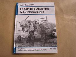 LA BATAILLE D'ANGLETERRE Le Harcèlement Aérien Guerre 40 45 Campagne Armées Anglaises RAF Aviation Spitfire Luftwaffe - Oorlog 1939-45